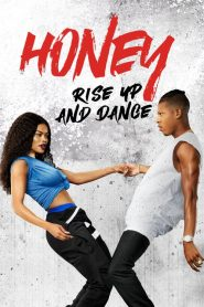 Honey: Rise Up and Dance