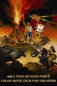 Aqua Teen Hunger Force Colon Movie Film for Theaters mystream