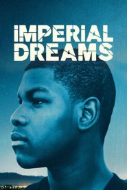 Imperial Dreams mystream