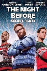 The Night Before : Secret Party mystream
