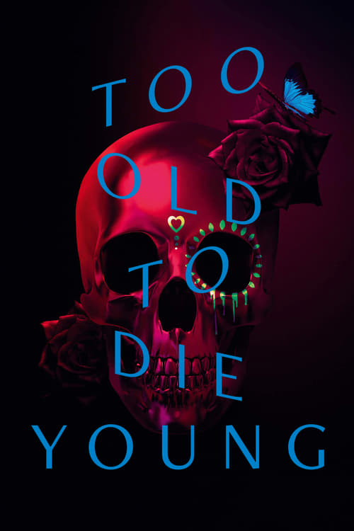 Too Old to Die Young mystream