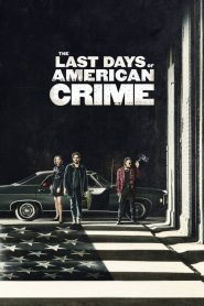 The Last Days of American Crime mystream