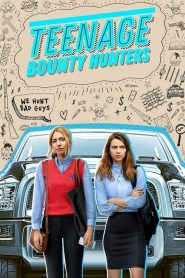 Teenage Bounty Hunters: Season 1 mystream